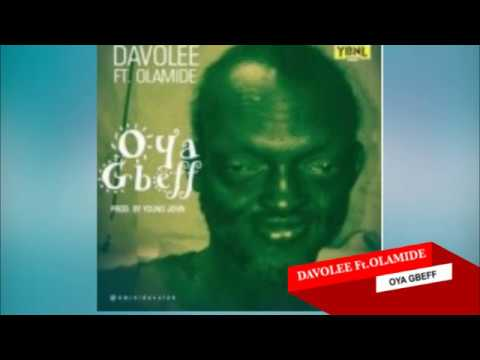 Olamide - Oya Gbeff By Davolee Official Lyrics 2 Go