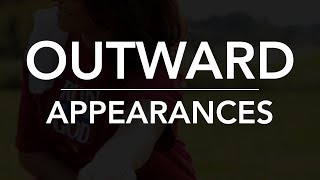 Outward Appearances