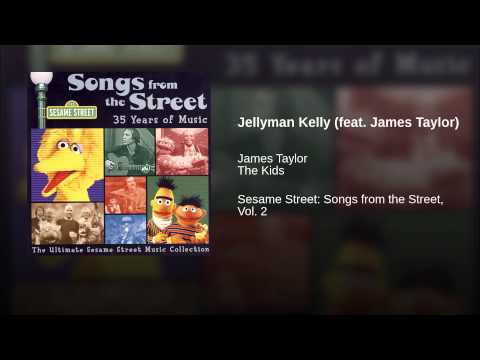 Jellyman Kelly (feat. James Taylor)