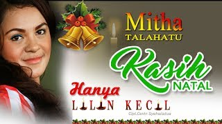 Video MITHA TALAHATU - HANYA LILIN KECIL download MP3, 3GP, MP4, WEBM, AVI, FLV Desember 2017