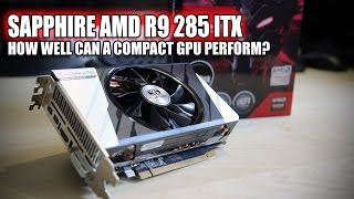 Sapphire AMD R9 285 ITX Compact Review