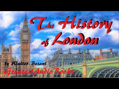 💂 THE HISTORY OF LONDON by Walter Besant - FULL AudioBook 🎧📖 | Greatest AudioBooks