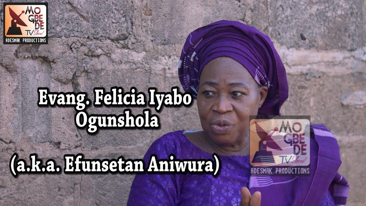 Download Evang. Felicia Ogunshola (a.k.a. Efunsetan Aniwura)