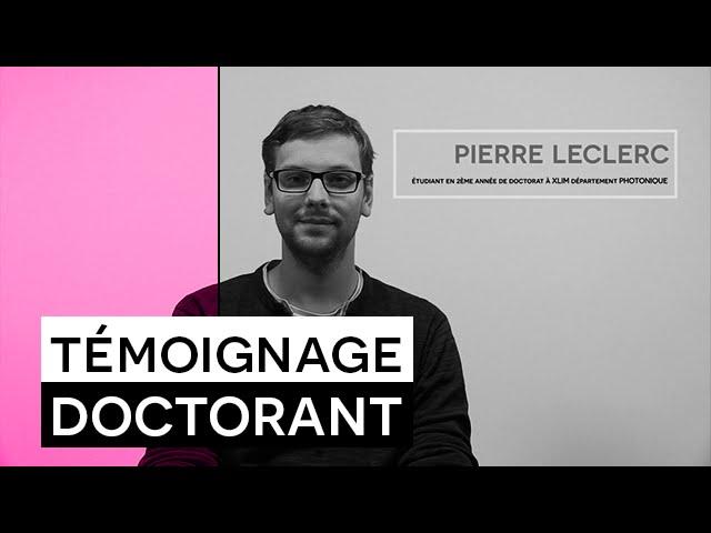 Témoignage Formation : Pierre LECLERC, Doctorat à Xlim