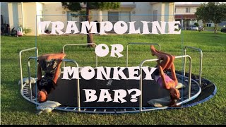 TRAMPOLINE OR MONKEY BAR? | VLOG #3