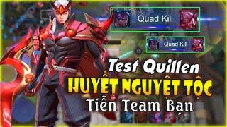 Liên Quân | Test Quillen Huyết Thủ Nguyệt Tộc Xin Tí Tiết Team Bạn - Chớp Mắt Đưa Tiễn Team Bạn