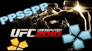 UFC Undisputed 2010 - PPSSPP Settings (PC, Android, IOS)