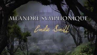 EMILIE SMILL - Me?andre Symphonique (Musique de Film)