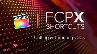 FCPX Shortcut Keys: Cutting & Trimming Clips