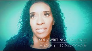 365 Songwriting Challenge: Song 95 - Disappear ( Original)