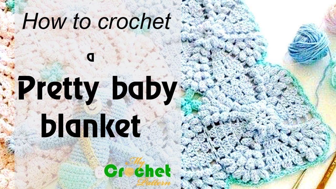 How To Crochet A Pretty Baby Blanket Free Crochet Pattern Youtube
