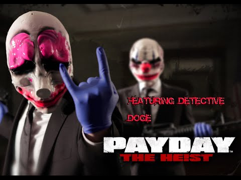 Let's Play: Payday the Heist! (First World Bank feat. Detective Doge)