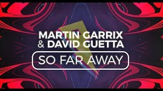 Martin Garrix David Guetta So Far Away Lyric Video Ft Jamie Scott Romy Dya
