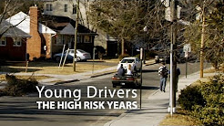 Young Drivers: The High Risk Years
