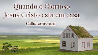 Culto Vespertino - 30/05/2021