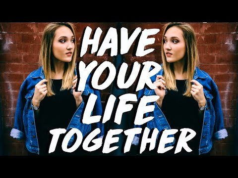 10 WAYS TO HAVE YOUR LIFE TOGETHER | How to Be Successful!