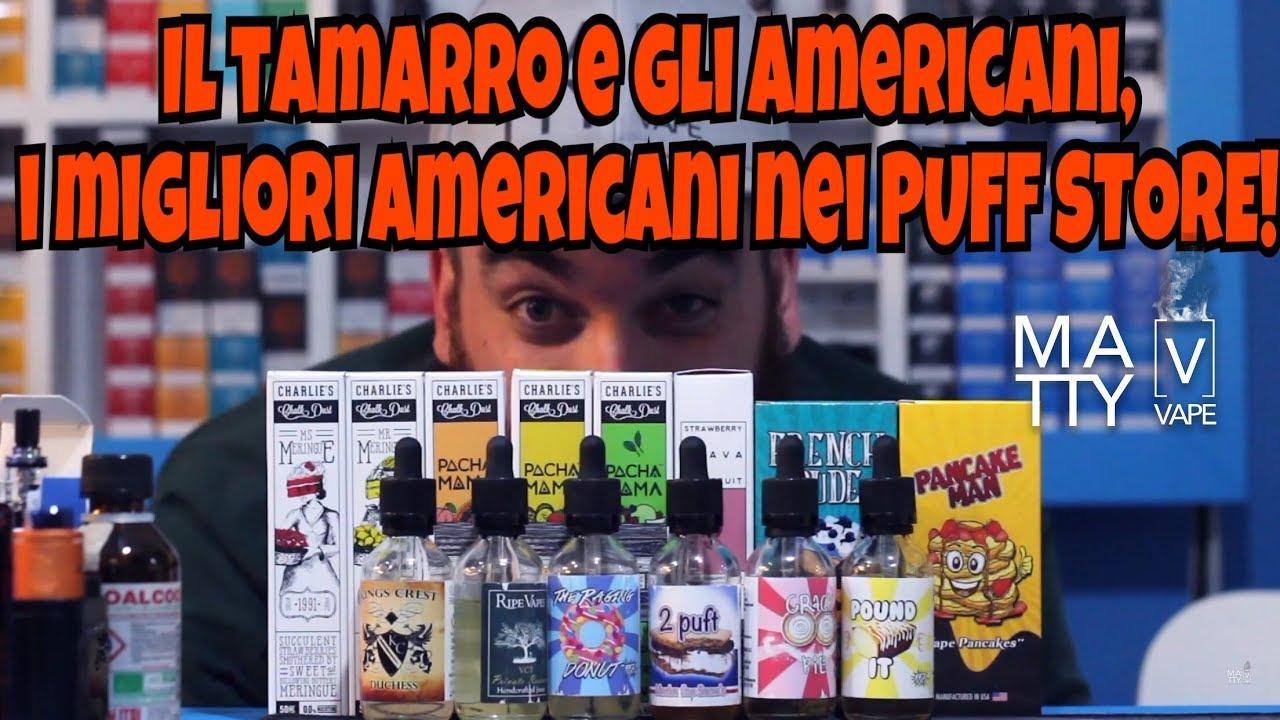 big discount best prices so cheap Il tamarro e gli americani! Liquidi americani nei puff store! EXTRAVIDEO