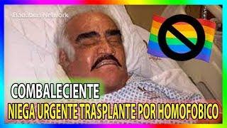 VICENTE FERNANDEZ SE NIEGA A RECIBIR TRANSPLANTE POR HOM0F0VIC0