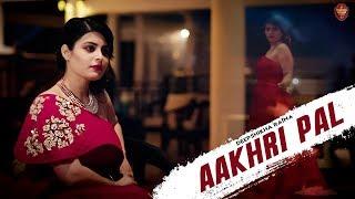 Aakhri Pal - Deepshikha Raina Mp3 Song Download