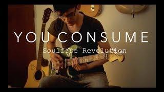 You Consume ( Tu Consumes) -  Soulfire revolution - Guitar Cover