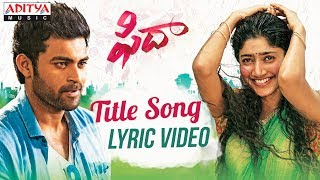 Fidaa Song With English Lyrics | Fidaa Songs | Varun Tej, Sai Pallavi |Shakthikanth Karthick Resimi