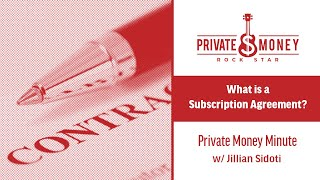 What is a Subscription Agreement? | Private Money Minute with Jillian Sidoti