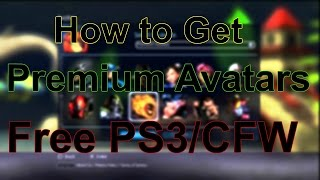 How To Get ALL Premium Avatars for FREE (PS3 CFW ONLY)