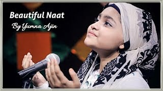 Beautiful Naat By Yumna Ajin