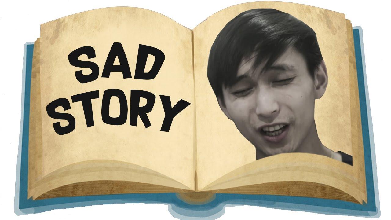 sad sotry
