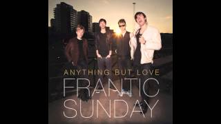 Watch Frantic Sunday Anything But Love video