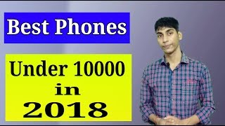 TOP 5 MOBILE PHONES UNDER ₹10000 Smartphone 2018 💥💥💥💥