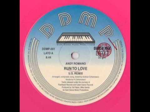 Andy Romano - Run To Love (High Energy)