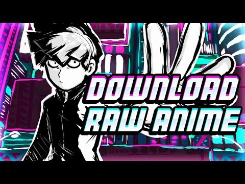 How To Download Raw Anime Episodes (iOS/Android)