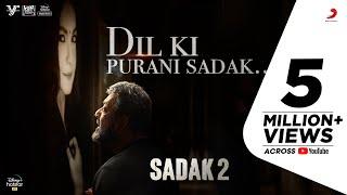 Dil Ki Purani Sadak – Sadak 2 | KK | Samidh-Urvi | Sanjay | Alia | Aditya | Pooja | Mahesh Bhatt