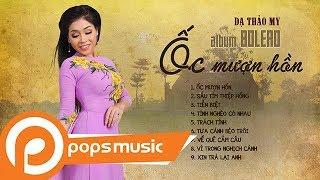 Album Bolero Ốc Mượn Hồn | Dạ Thảo My