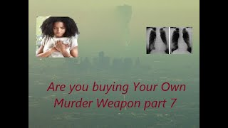 Are You Buying Your Own Murder Weapon part 7  racism in the air