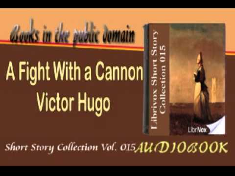 A Fight With a Cannon Victor Hugo Audiobook Short Story