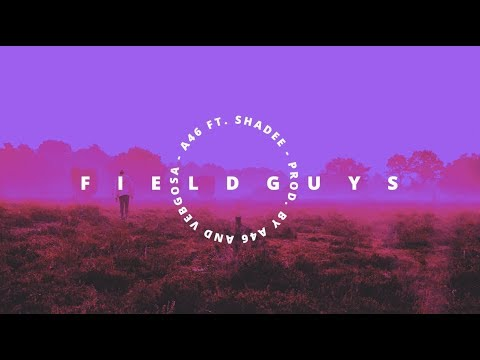 A46 ft. Shadee - Fieldguys (Prod. by A46 x Vebgosa)