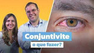 Conjuntivite viral, alérgica ou bacteriana? Como tratar | com Dr. Arthur Frazão