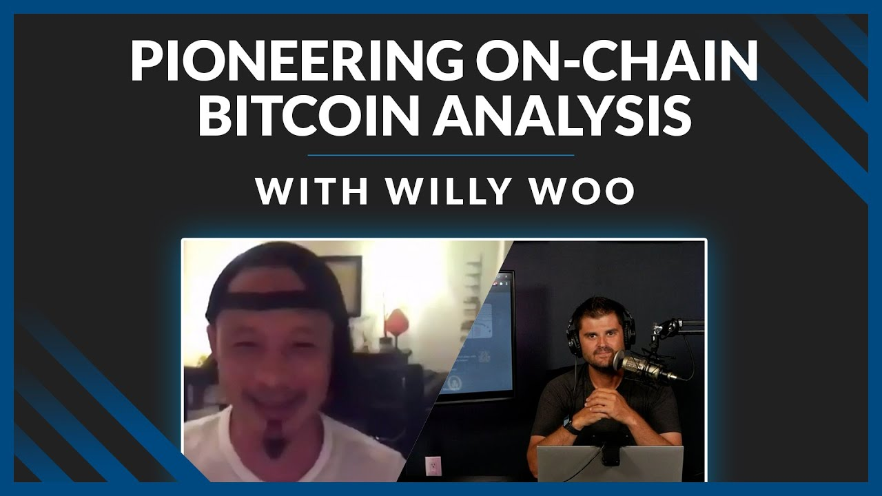 Download Pioneering On-Chain Bitcoin Analysis With Willy Woo