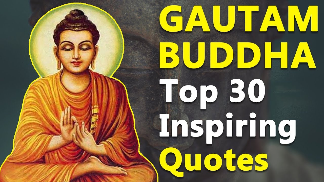 Top 30 Inspirational Motivational Quotes By Gautama Buddha Mind And Life Changing Quotes Youtube