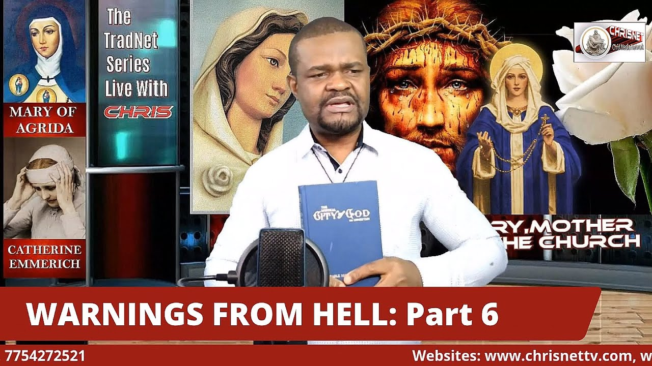 "WARNINGS FROM HELL: Part 6 ""MARY, THE MYSTICAL CITY OF GOD (Mary of Agreda and Catherine Emmerich)"