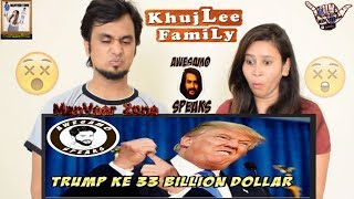 DONALD TRUMP KE 33 BILLION DOLLARS - AWESAMO SPEAKS || KHUJLEE FAMILY PAKISTANI || INDIAN REACTION