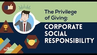 The Privilege of Giving: Corporate Social Responsibility