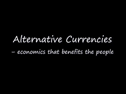 Alternative Currencies – economics that benefits the people