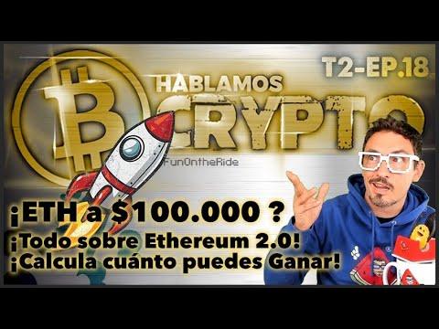 ¿¡ETH a $100.000!? 😱¡Todo sobre Ethereum 2.0! 💰¡Calcula cuánto puedes Ganar! 💰Hablamos Cripto T02E18