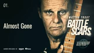 Walter Trout Almost Gone Battle Scars