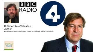 BBC Radio 4: Edward Stourton talks to Dr Simon Valentine about Ahmadiyya Muslim Community