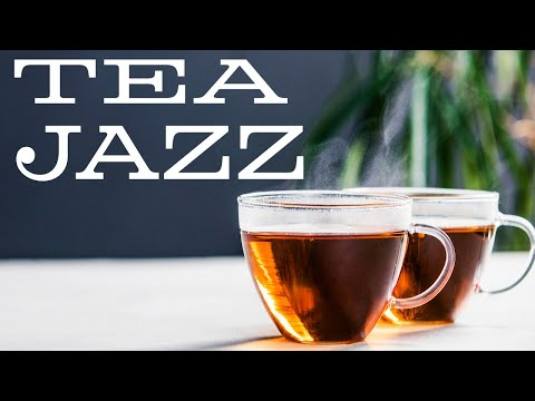 Afternoon Tea Jazz Music - Relaxing Green Tea JAZZ Music For Work,Study,Calm