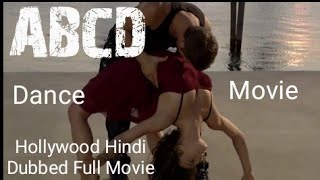 ABCD (2019) New Hollywood Hindi Dubbed Full Movie (720p) HD Dance movie !! JSB movies !!